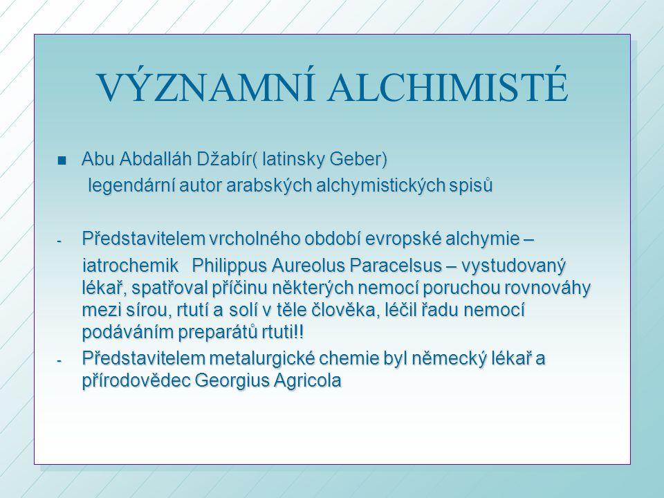 VÝZNAMNÍ ALCHIMISTÉ Abu Abdalláh Džabír( latinsky Geber)