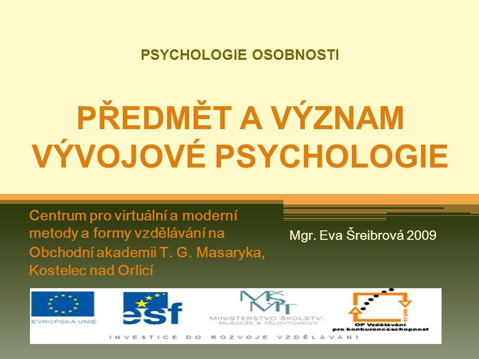 PSYCHOLOGIE OSOBNOSTI PŘEDMĚT A VÝZNAM VÝVOJOVÉ PSYCHOLOGIE