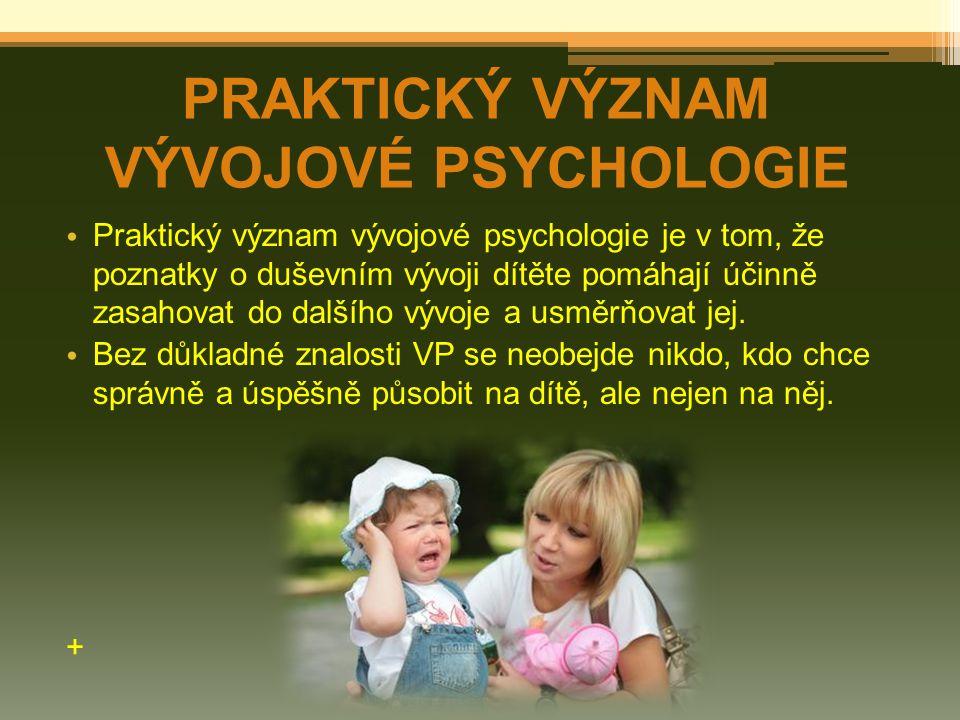 PRAKTICKÝ VÝZNAM VÝVOJOVÉ PSYCHOLOGIE