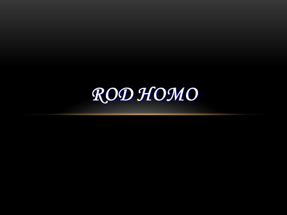 Rod homo