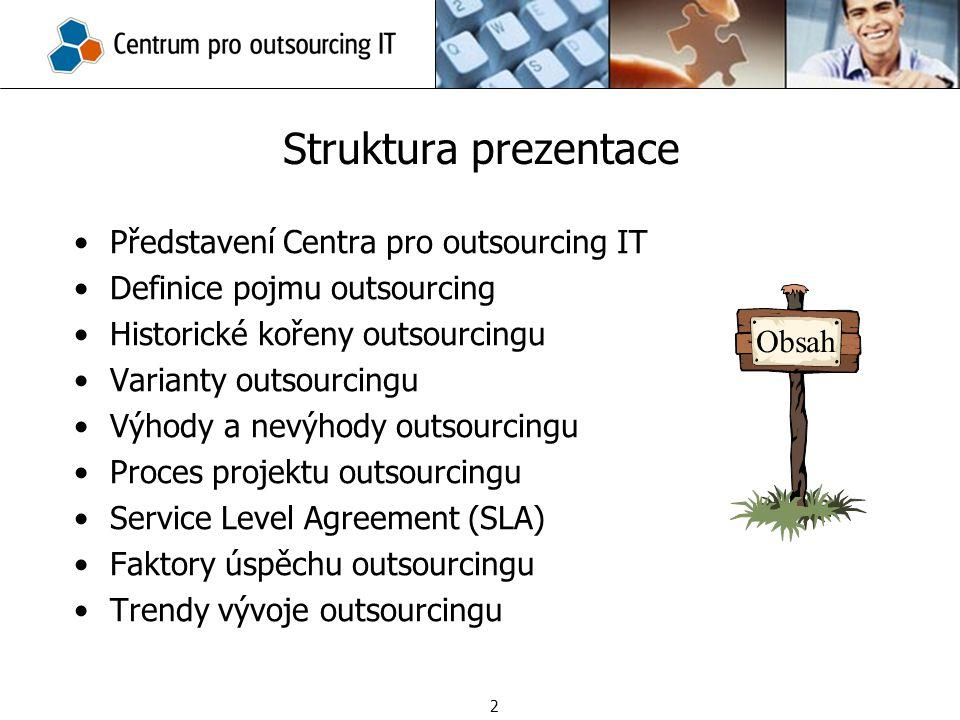 Struktura prezentace Představení Centra pro outsourcing IT