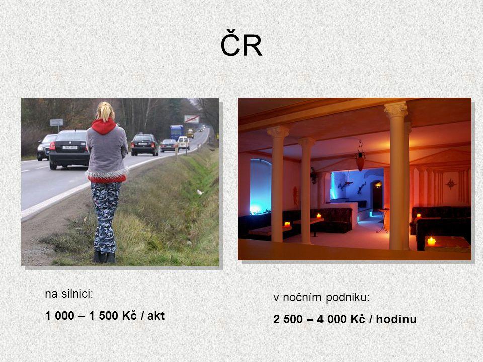 ČR na silnici: v nočním podniku: 1 000 – 1 500 Kč / akt