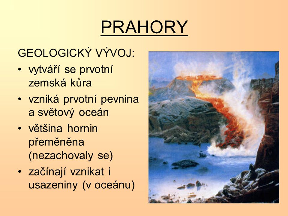 PRAHORY GEOLOGICKÝ VÝVOJ: vytváří se prvotní zemská kůra