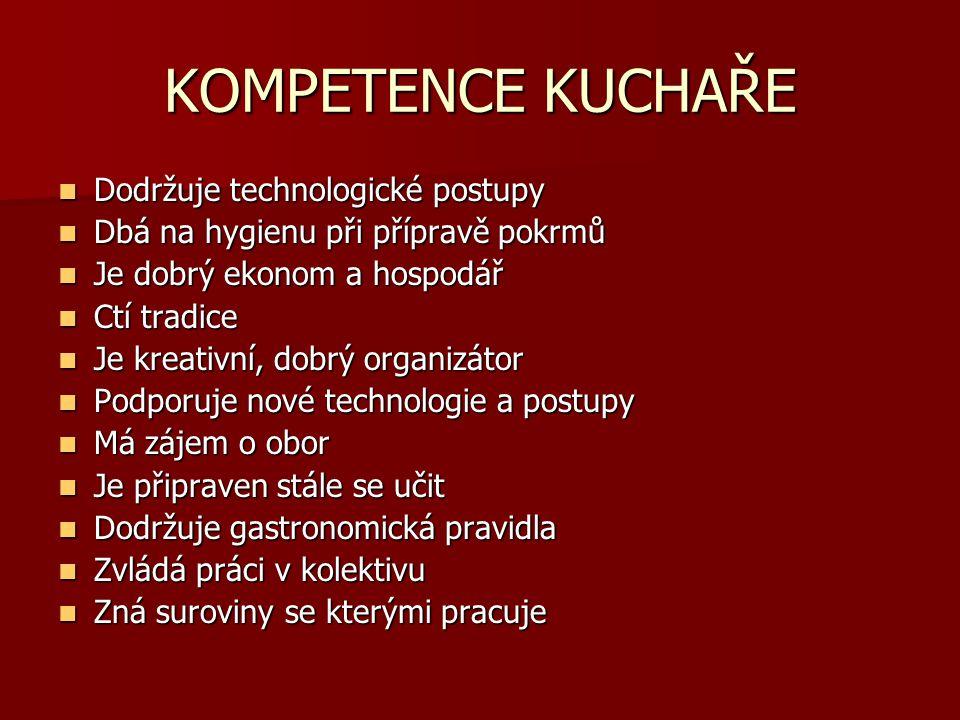 KOMPETENCE KUCHAŘE Dodržuje technologické postupy