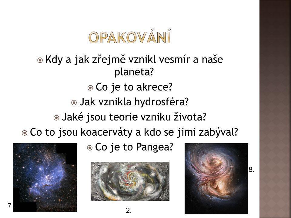 opakování Kdy a jak zřejmě vznikl vesmír a naše planeta