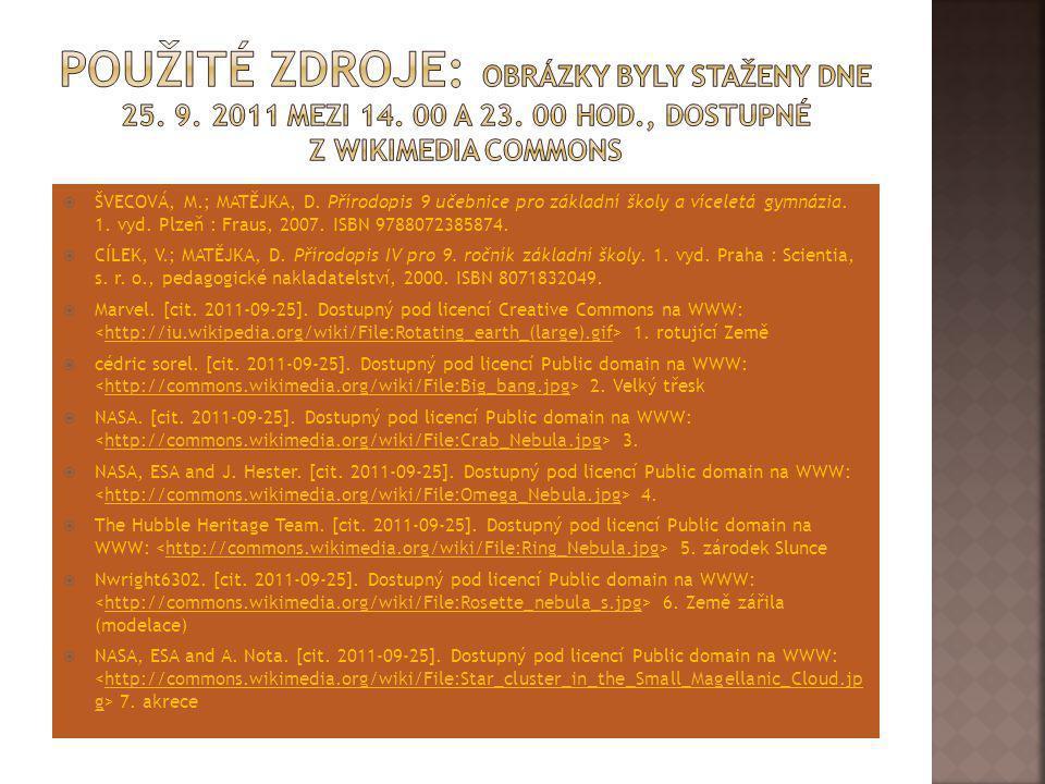 Použité zdroje: Obrázky byly staženy dne 25. 9. 2011 mezi 14. 00 a 23