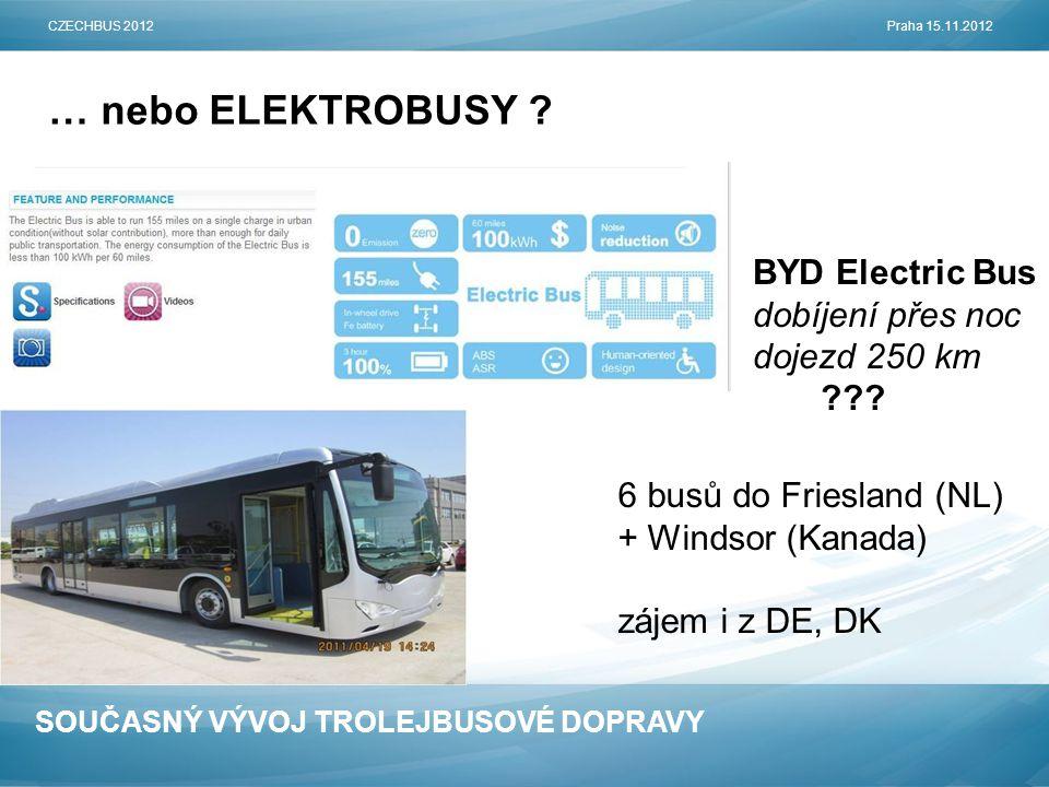 … nebo ELEKTROBUSY BYD Electric Bus dobíjení přes noc dojezd 250 km