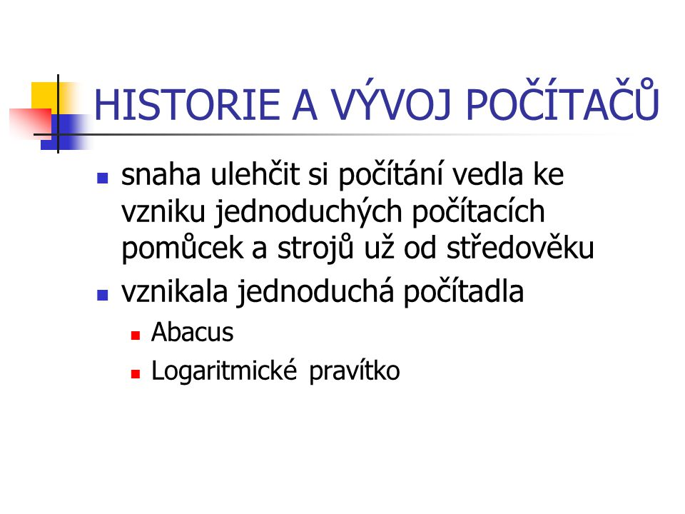 HISTORIE A VÝVOJ POČÍTAČŮ