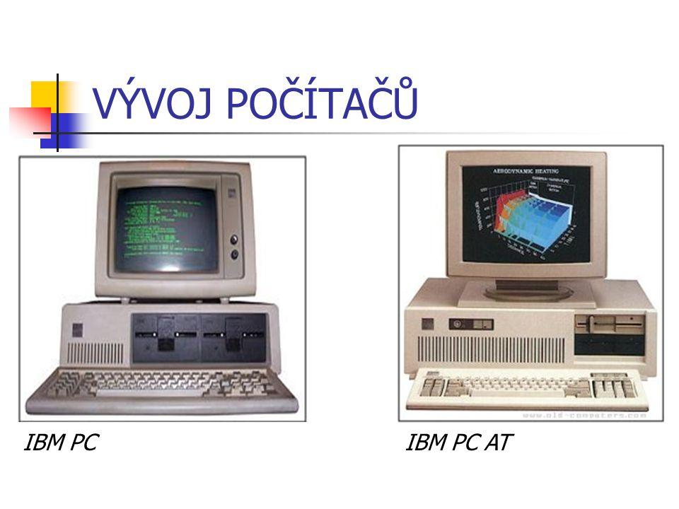 VÝVOJ POČÍTAČŮ IBM PC IBM PC AT