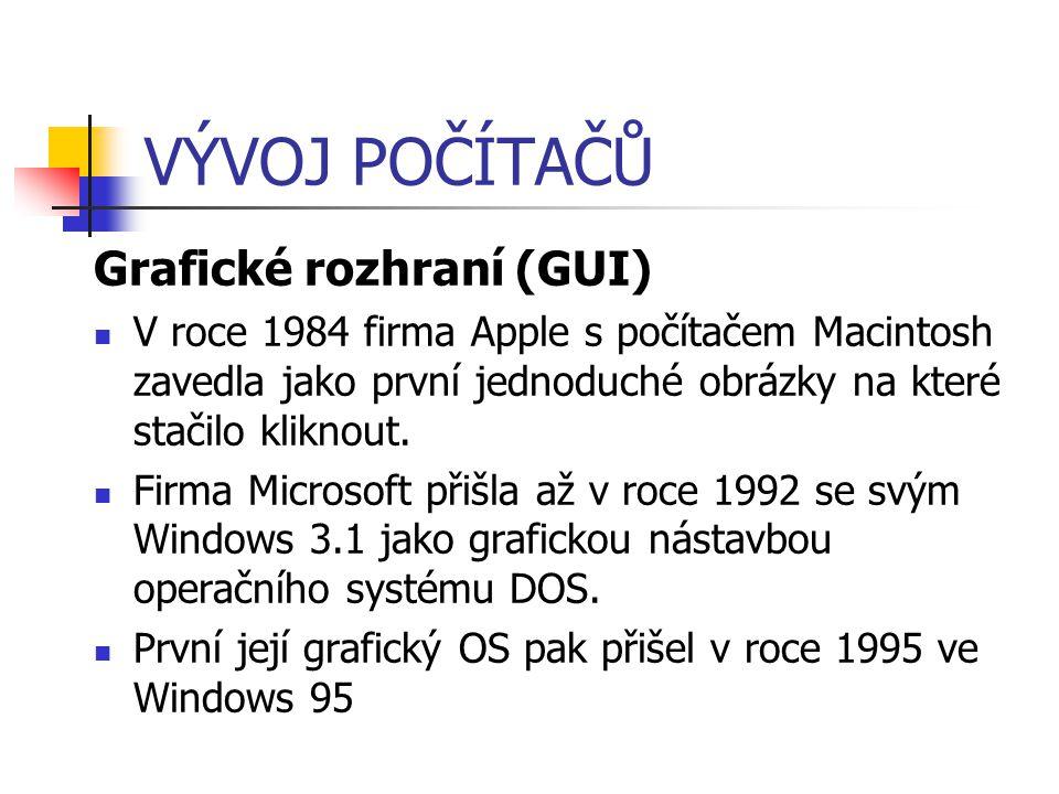 VÝVOJ POČÍTAČŮ Grafické rozhraní (GUI)