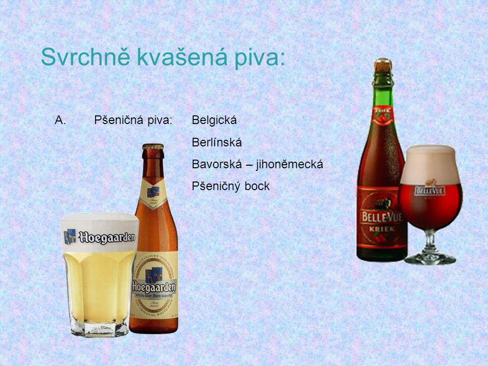 Svrchně kvašená piva: A. Pšeničná piva: Belgická Berlínská