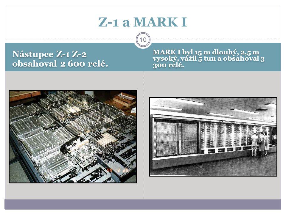 Z-1 a MARK I Nástupce Z-1 Z-2 obsahoval 2 600 relé.