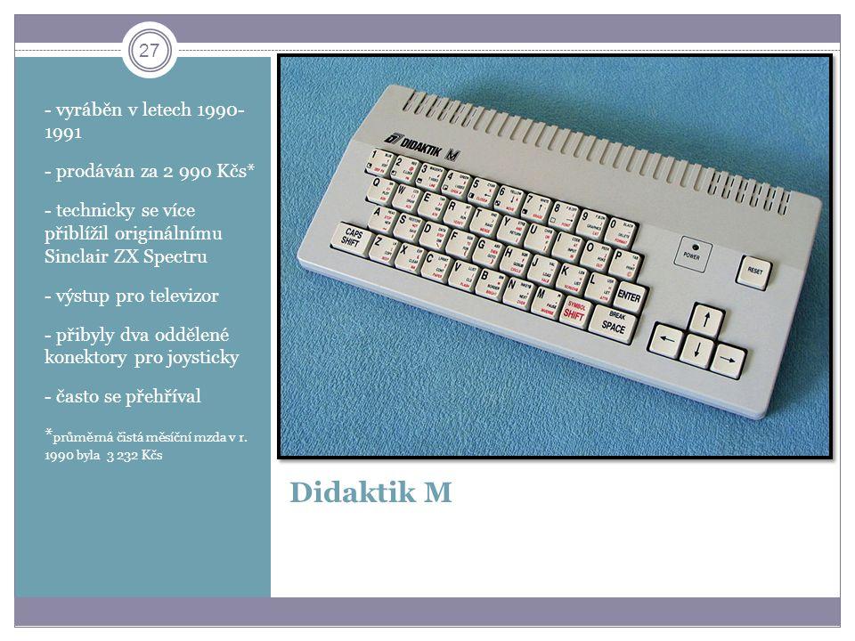 Didaktik M - vyráběn v letech 1990- 1991 - prodáván za 2 990 Kčs*