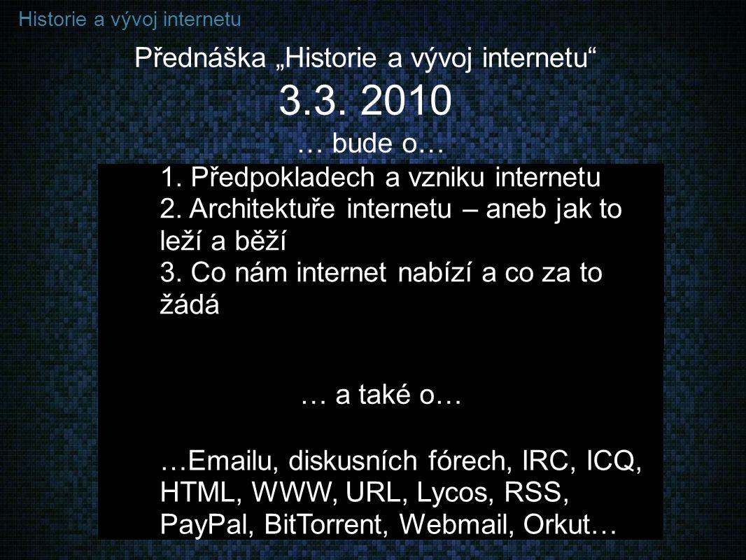 """Přednáška """"Historie a vývoj internetu 3.3. 2010"""