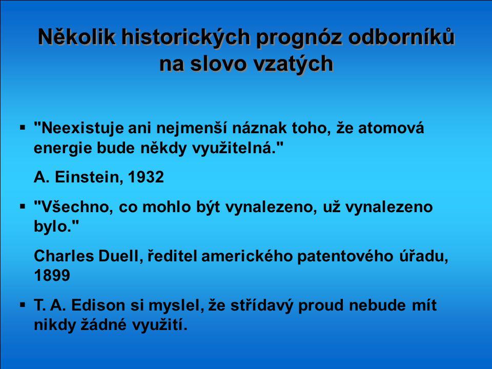 Několik historických prognóz odborníků na slovo vzatých