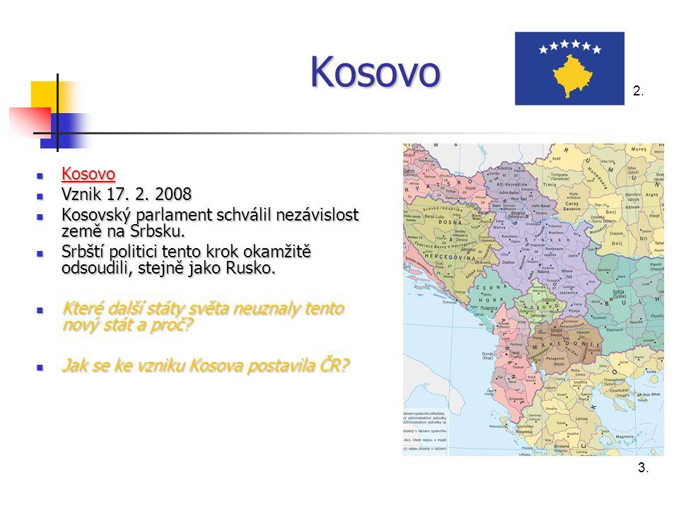 Kosovo 2. Kosovo. Vznik 17. 2. 2008. Kosovský parlament schválil nezávislost země na Srbsku.