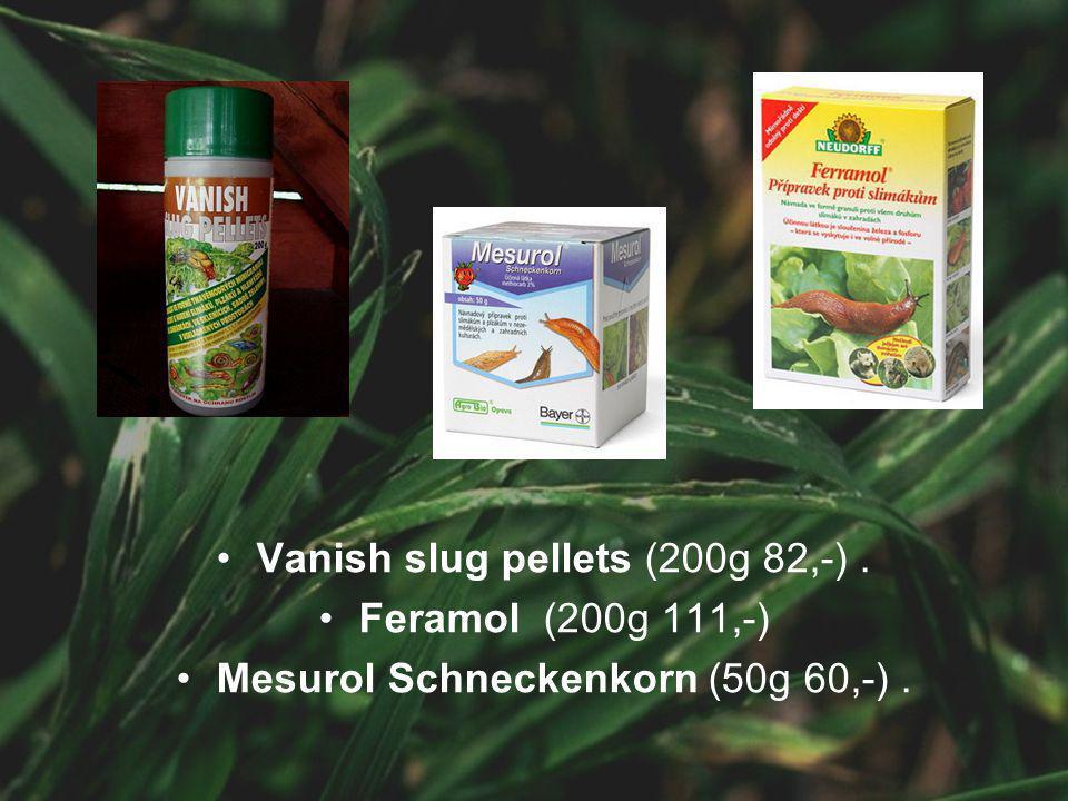 Vanish slug pellets (200g 82,-) . Feramol (200g 111,-)