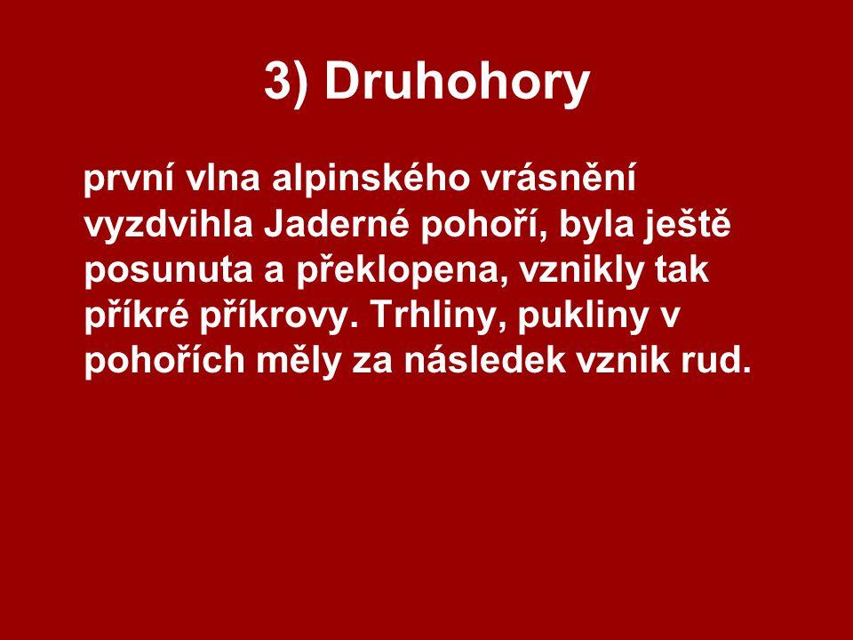 3) Druhohory