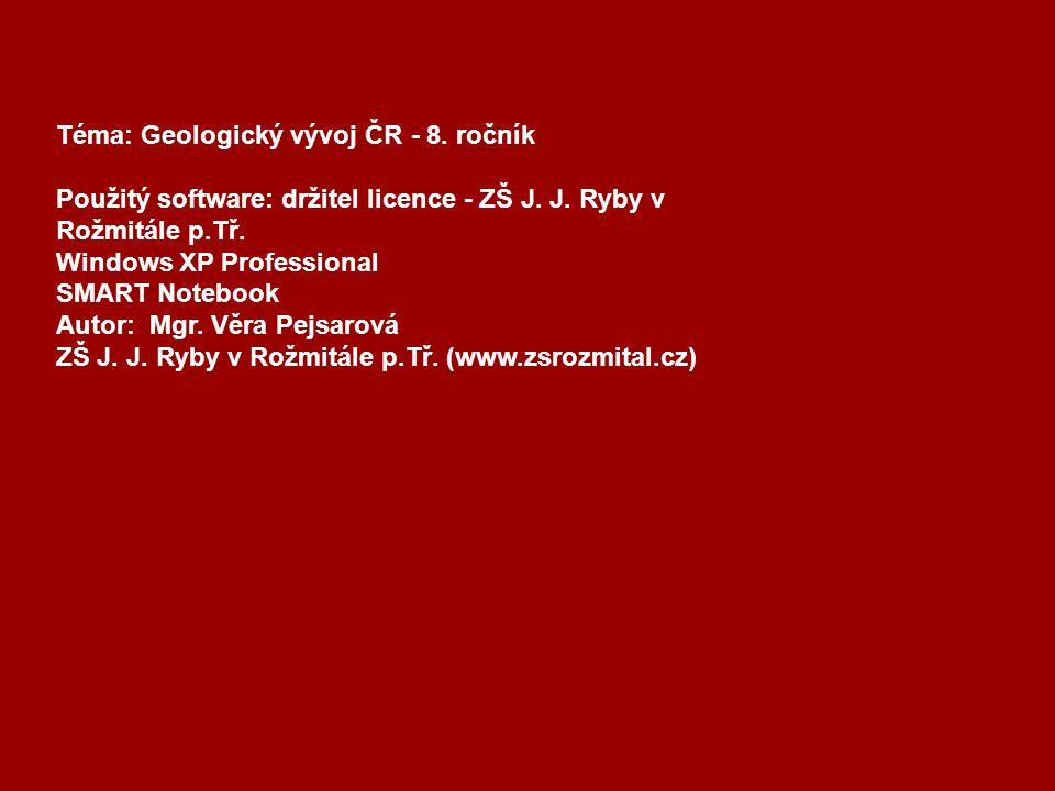Téma: Geologický vývoj ČR - 8. ročník