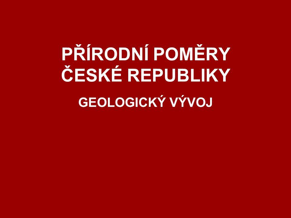 PŘÍRODNÍ POMĚRY ČESKÉ REPUBLIKY