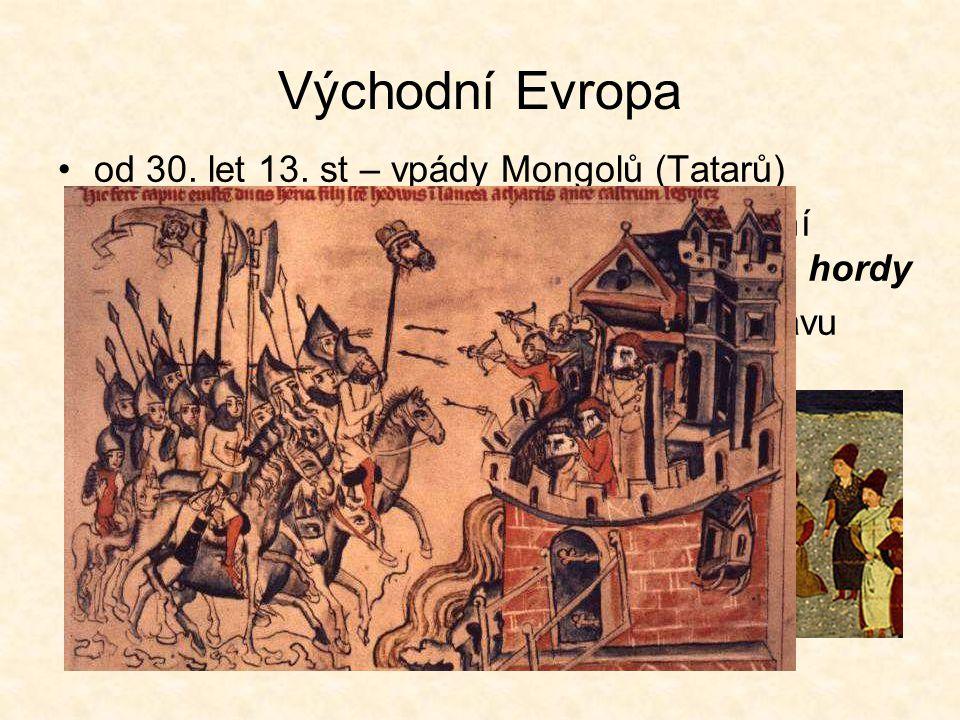 Východní Evropa od 30. let 13. st – vpády Mongolů (Tatarů)