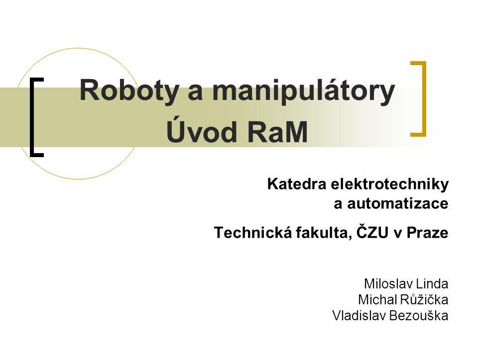 Roboty a manipulátory Úvod RaM