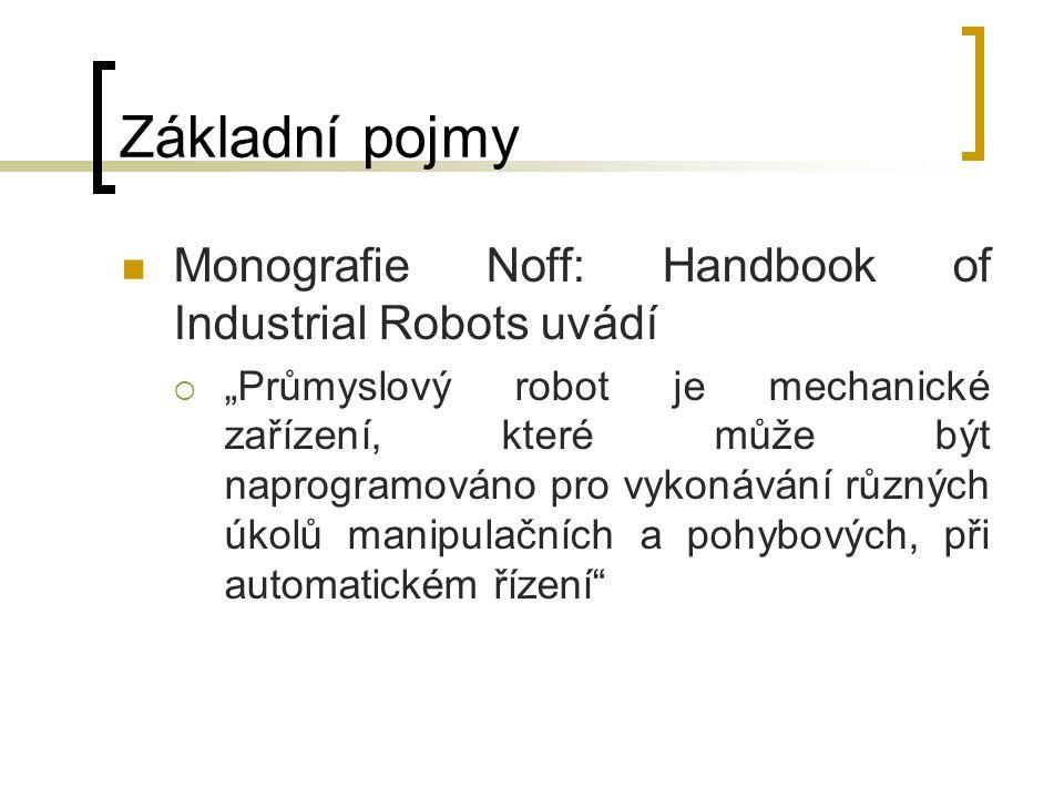 Základní pojmy Monografie Noff: Handbook of Industrial Robots uvádí