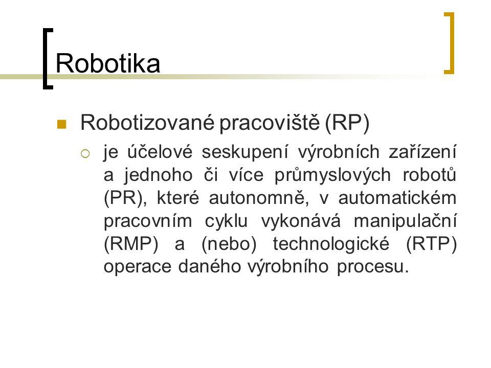 Robotika Robotizované pracoviště (RP)