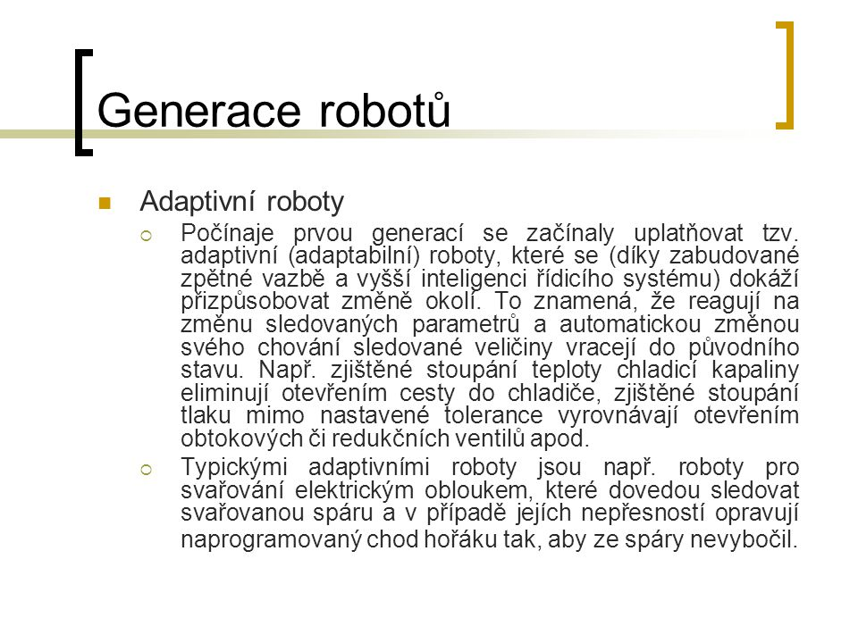 Generace robotů Adaptivní roboty