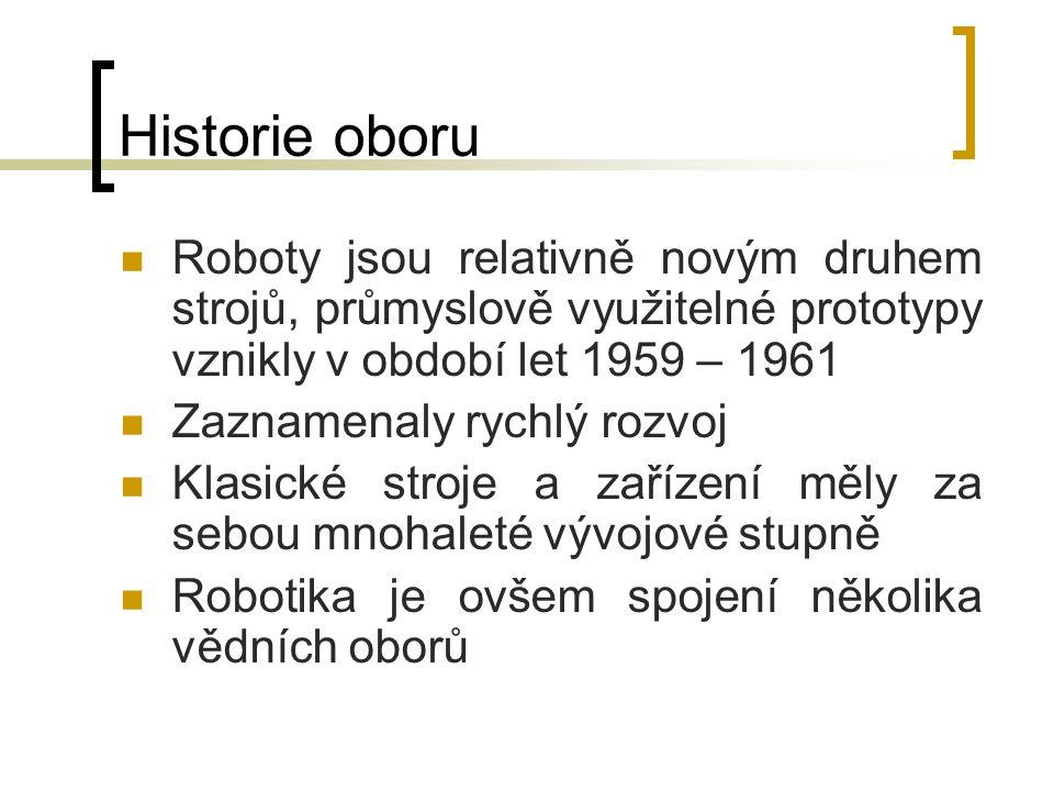 Historie oboru Roboty jsou relativně novým druhem strojů, průmyslově využitelné prototypy vznikly v období let 1959 – 1961.