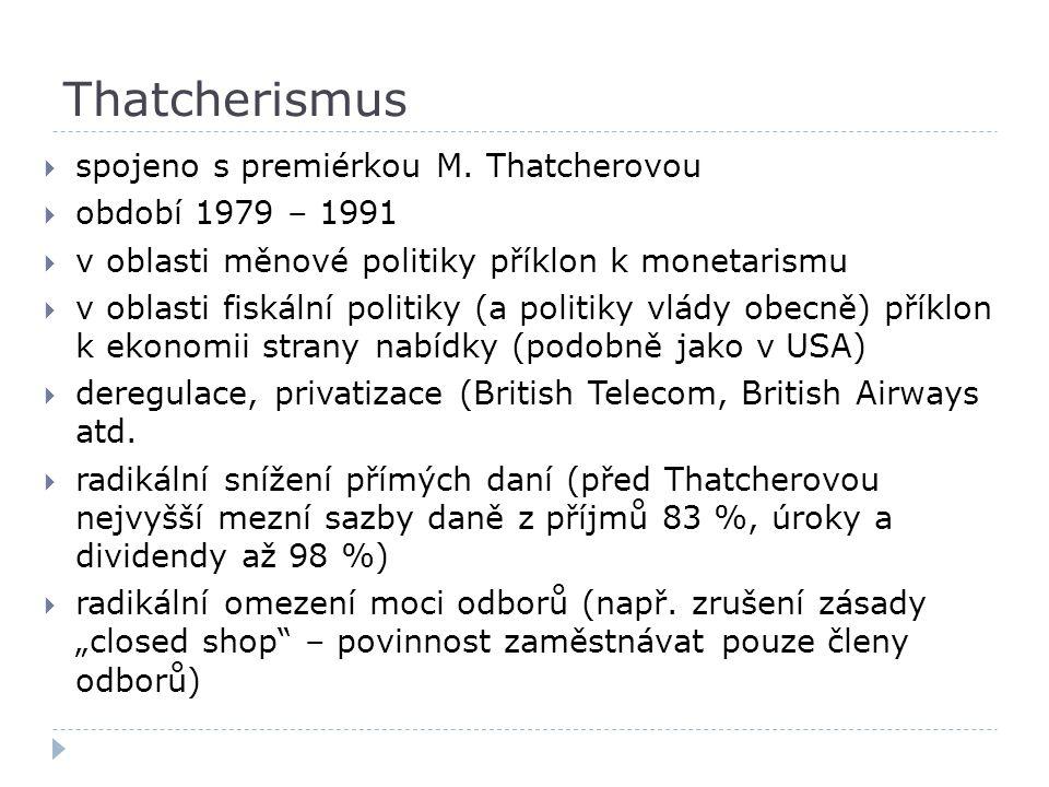 Thatcherismus spojeno s premiérkou M. Thatcherovou období 1979 – 1991