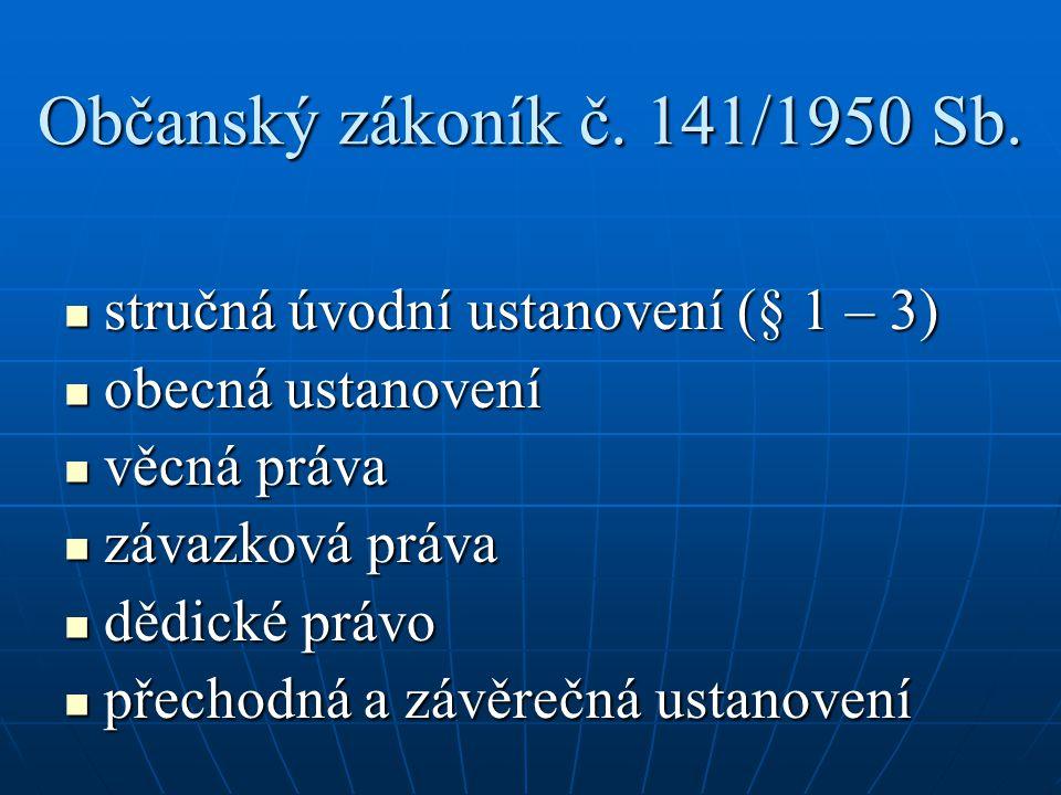 Občanský zákoník č. 141/1950 Sb. stručná úvodní ustanovení (§ 1 – 3)