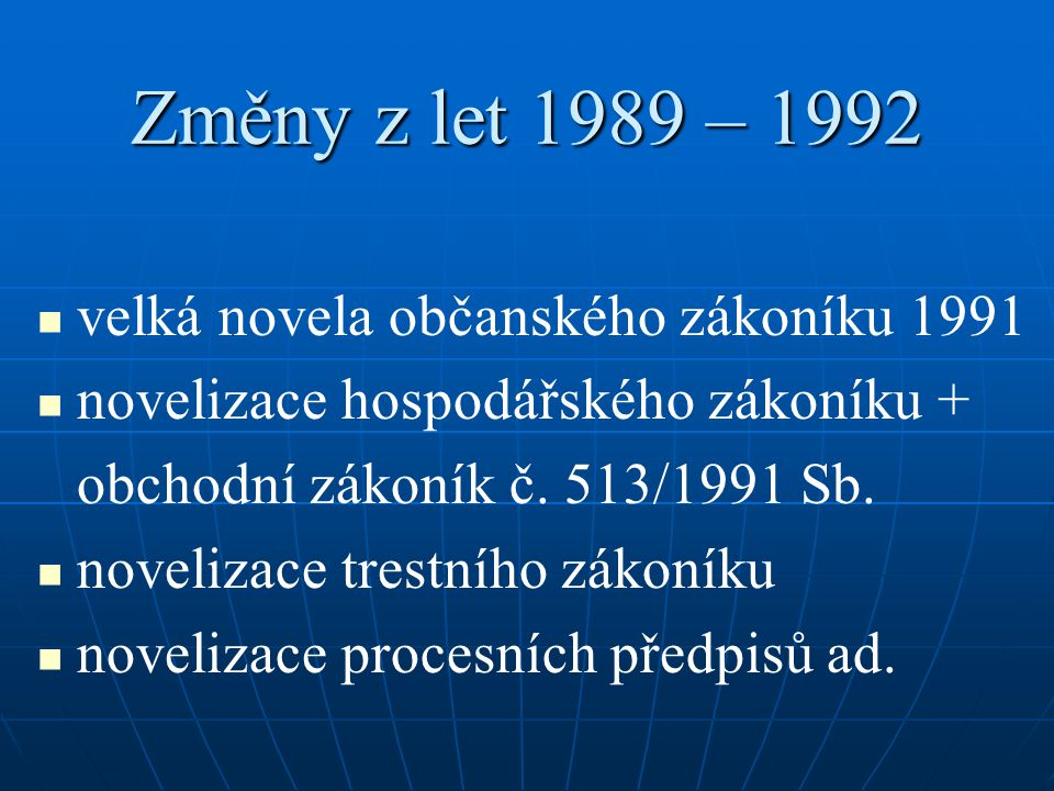 Změny z let 1989 – 1992 velká novela občanského zákoníku 1991