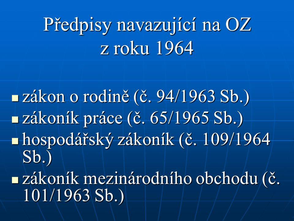 Předpisy navazující na OZ z roku 1964