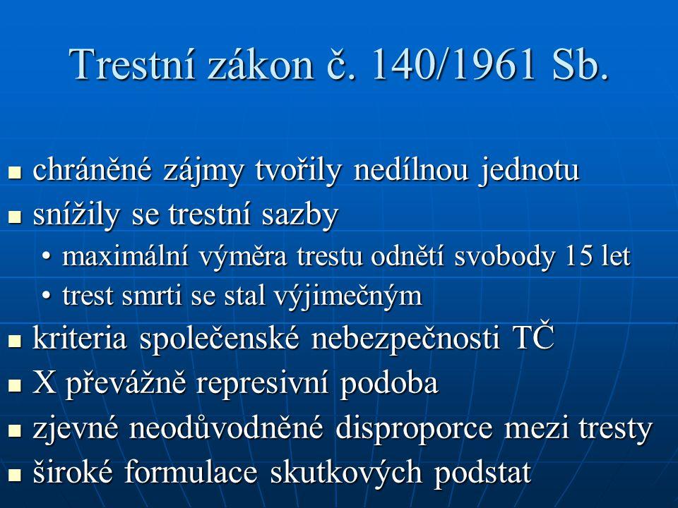 Trestní zákon č. 140/1961 Sb. chráněné zájmy tvořily nedílnou jednotu