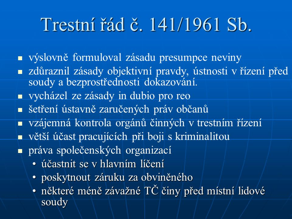 Trestní řád č. 141/1961 Sb. výslovně formuloval zásadu presumpce neviny.