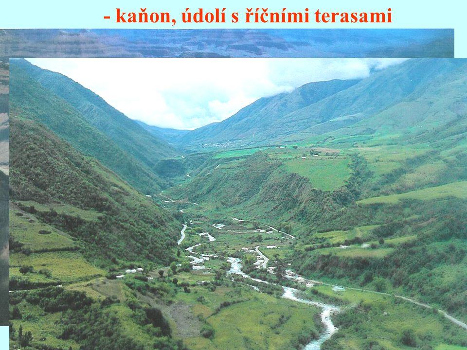 - kaňon, údolí s říčními terasami