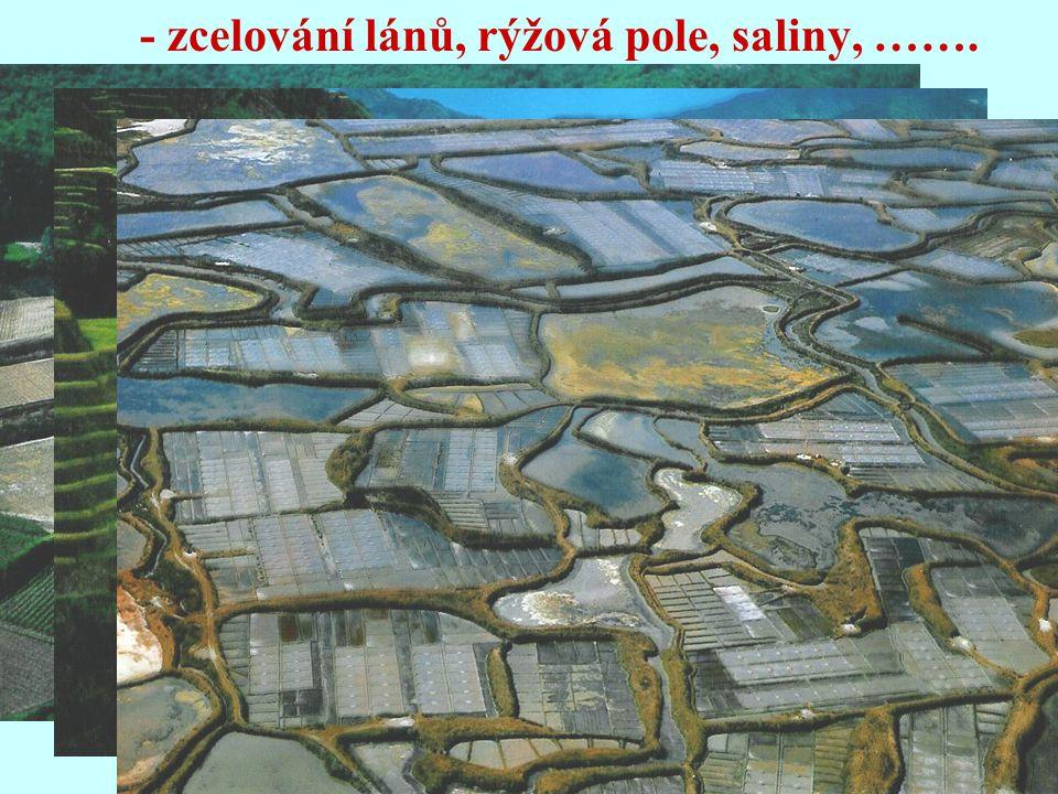 - zcelování lánů, rýžová pole, saliny, …….
