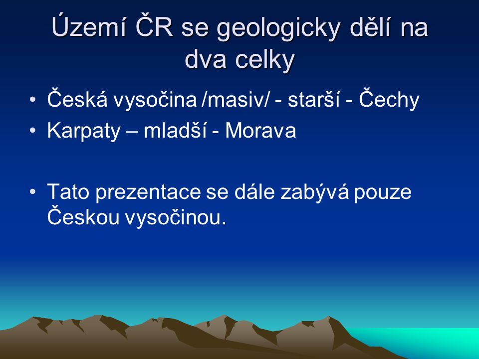 Území ČR se geologicky dělí na dva celky