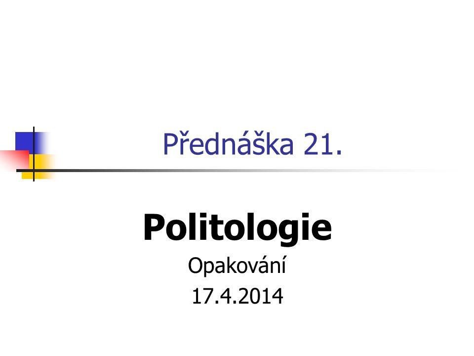 Politologie Opakování 17.4.2014
