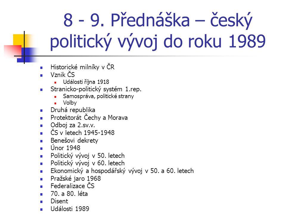 8 - 9. Přednáška – český politický vývoj do roku 1989