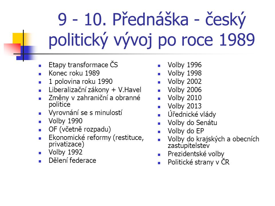 9 - 10. Přednáška - český politický vývoj po roce 1989