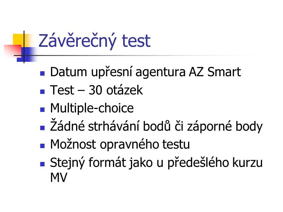 Závěrečný test Datum upřesní agentura AZ Smart Test – 30 otázek