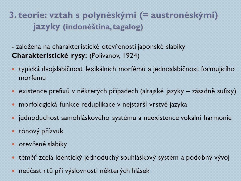 3. teorie: vztah s polynéskými (= austronéskými)