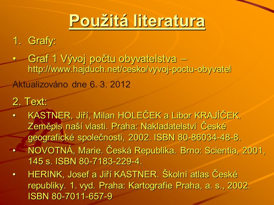 Použitá literatura Grafy: