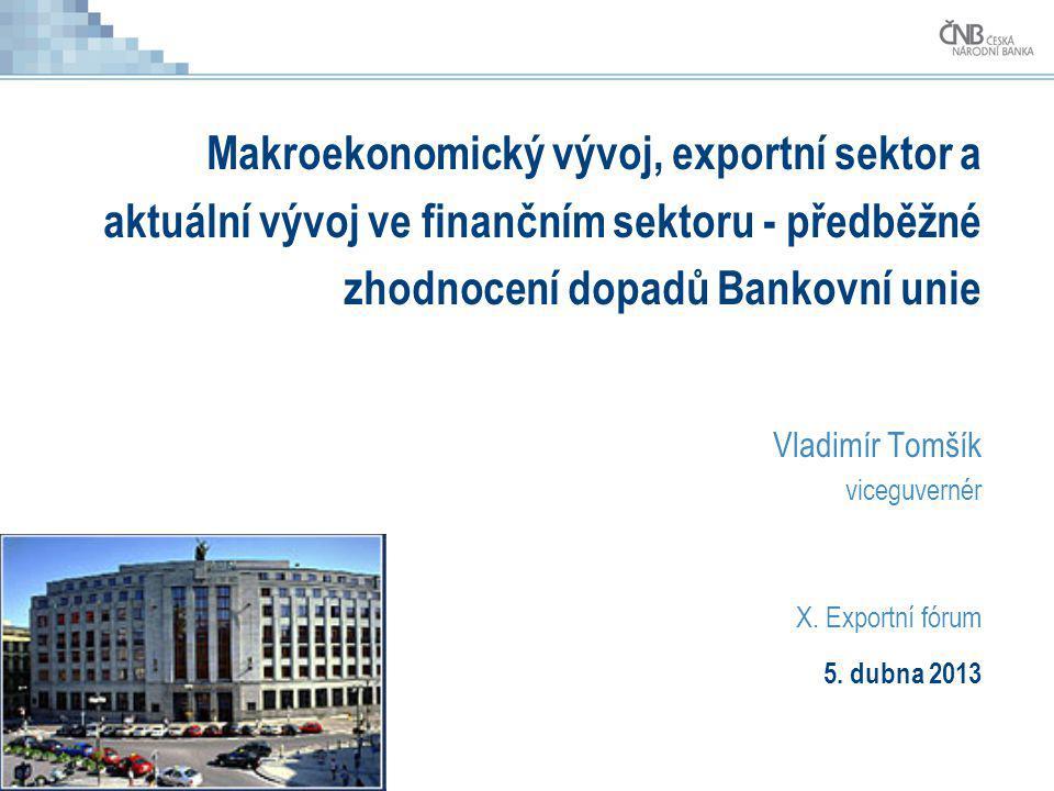 Makroekonomický vývoj, exportní sektor a aktuální vývoj ve finančním sektoru - předběžné zhodnocení dopadů Bankovní unie