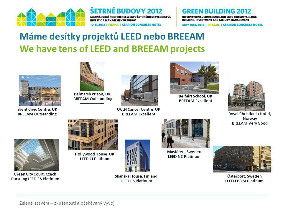 Máme desítky projektů LEED nebo BREEAM We have tens of LEED and BREEAM projects