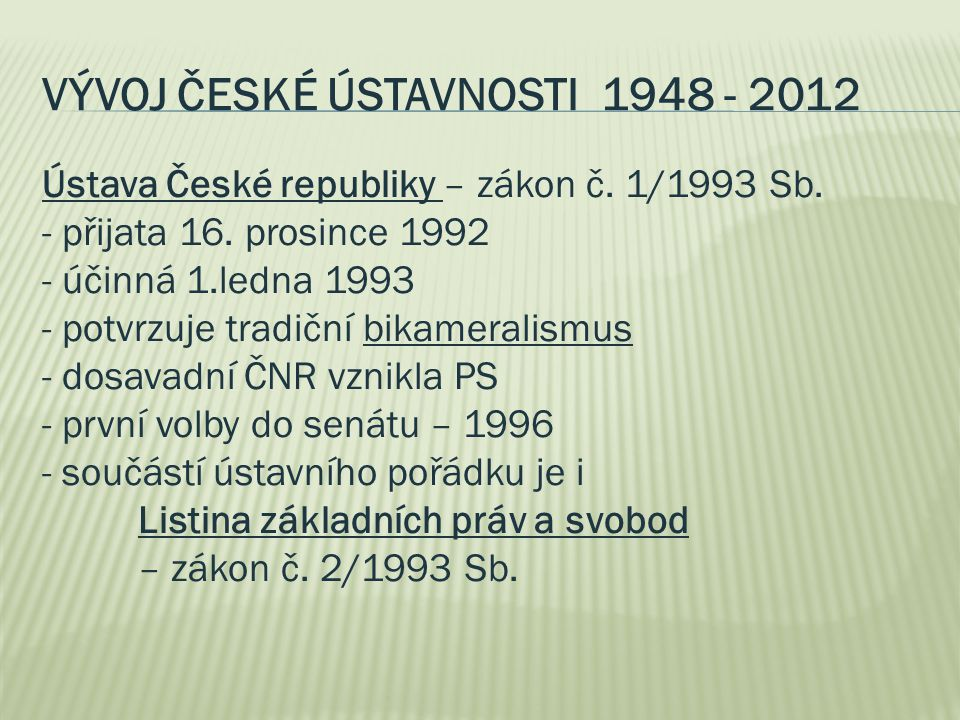 Vývoj české ústavnosti 1948 - 2012