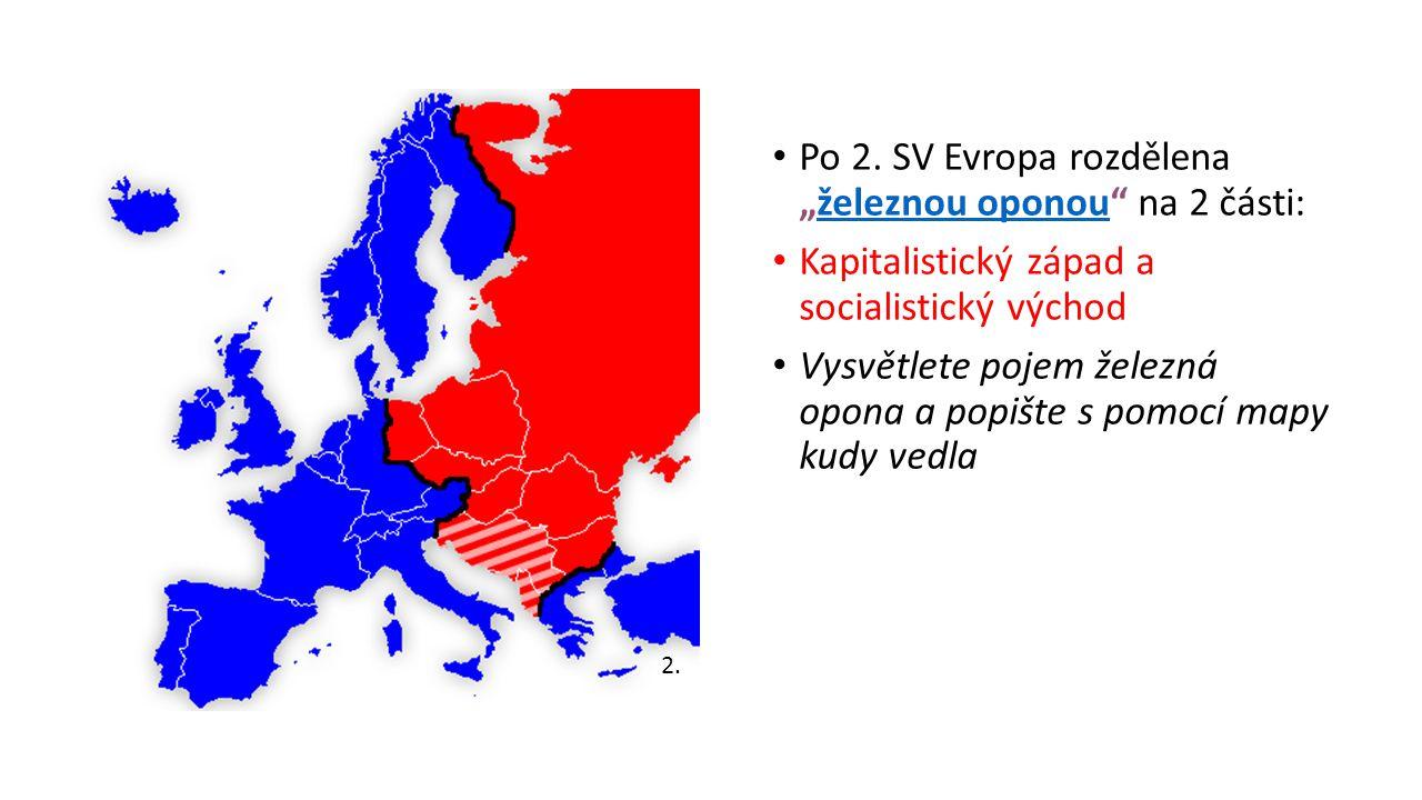 """Po 2. SV Evropa rozdělena """"železnou oponou na 2 části:"""