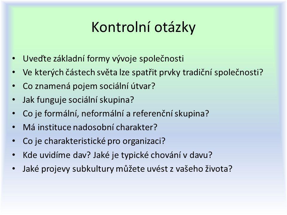 Kontrolní otázky Uveďte základní formy vývoje společnosti